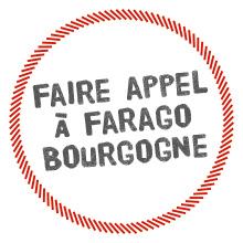 Faire appel à Farago Bourgogne